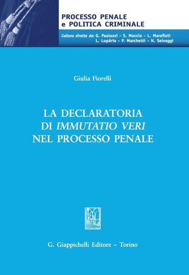 La declaratoria di immutatio veri nel processo penale