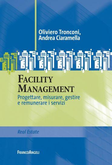 Facility Management. Progettare, misurare, gestire e remunerare