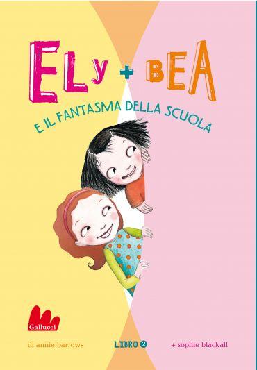 Ely + Bea 2 Il fantasma della scuola ePub
