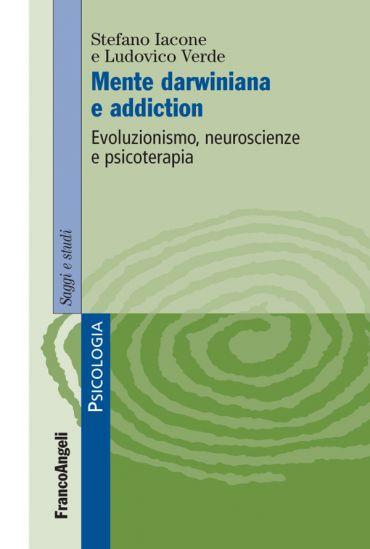 Mente darwiniana e addiction. Evoluzionismo, neuroscienze e psic