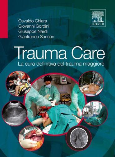Trauma Care: La cura definitiva del trauma maggiore ePub