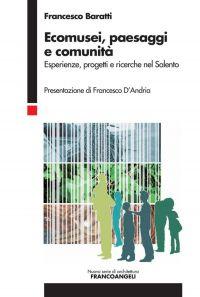 Ecomusei, paesaggi e comunità. Esperienze, progetti e ricerche n