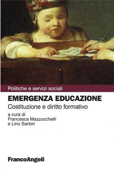 Emergenza educazione. Costituzione e diritto formativo