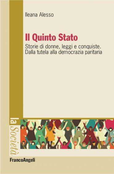 Il Quinto Stato. Storie di donne, leggi e conquiste. Dalla tutel