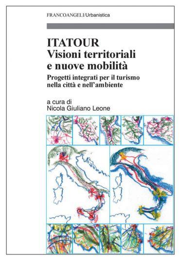 Itatour. Visioni territoriali e nuove mobilità. Progetti integra