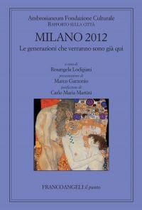 Milano 2012. Le generazioni che verranno sono già qui