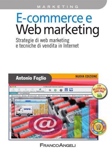 E - commerce e Web marketing. Strategie di web marketing e tecni