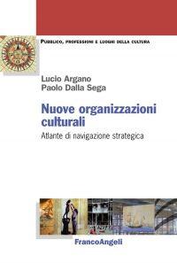 Nuove organizzazioni culturali. Atlante di navigazione strategic