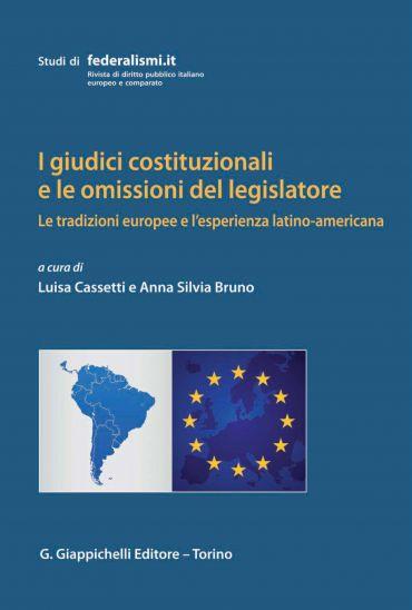 I giudici costituzionali e le omissioni del legislatore: le trad