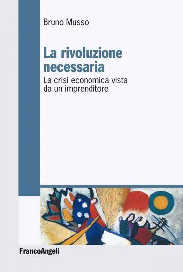 La rivoluzione necessaria. La crisi economica vista da un impren