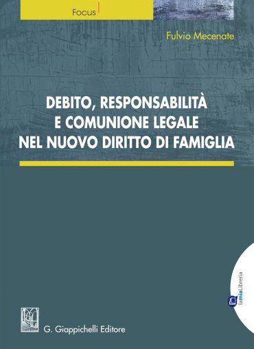 Debito, responsabilità e comunione legale nel nuovo diritto di