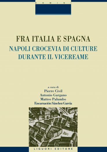 Fra Italia e Spagna: Napoli crocevia di culture durante il vicer