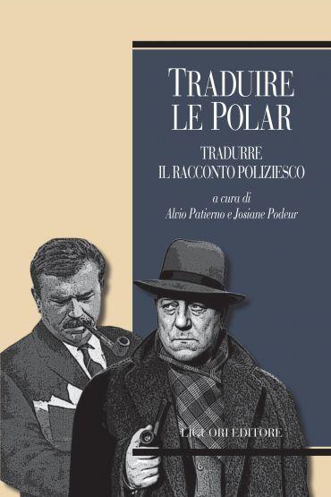 Traduire le polar/Tradurre il racconto poliziesco