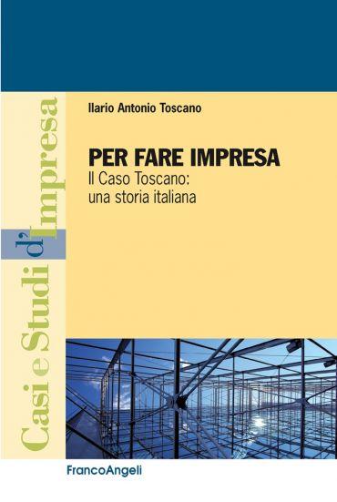Per fare impresa. Il caso Toscano: una storia italiana ePub