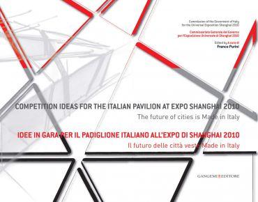 Idee in gara per il Padiglione Italiano all'Expo Shanghai 2010.