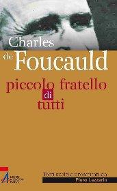 Charles de Foucauld. Piccolo fratello di tutti ePub