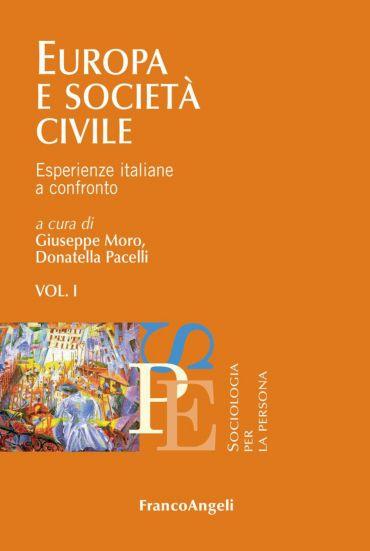 Europa e società civile. Esperienze italiane a confronto. Vol. I