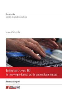 Internet over 60. Le tecnologie digitali per la generazione matu