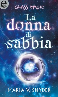 Glass magic - La donna di sabbia (eLit) ePub