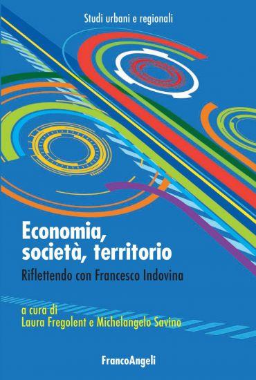 Economia, società, territorio. Riflettendo con Francesco Indovin