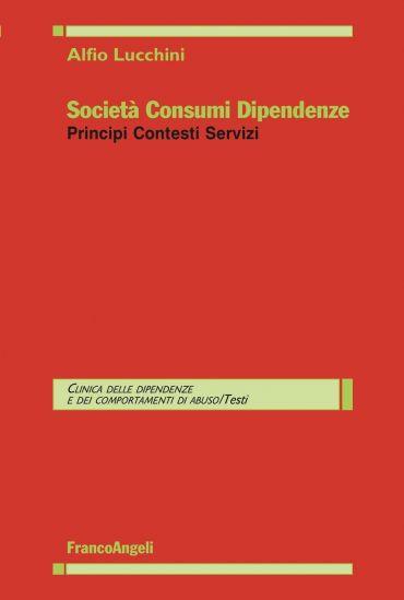 Società Consumi Dipendenze. Principi Contesti Servizi