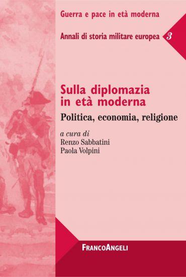 Sulla diplomazia in età moderna. Politica, economia, religione.