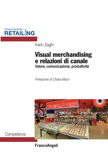 Visual merchandising e relazioni di canale. Valore, comunicazion