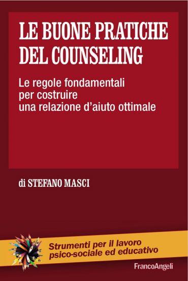 Le buone pratiche del counseling. Le regole fondamentali per cos