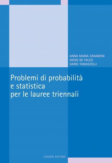 Problemi di probabilità e statistica per le lauree triennali