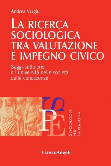 La ricerca sociologica tra valutazione e impegno civico. Saggi s