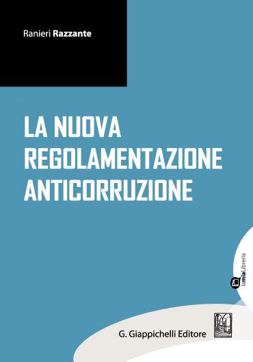 La nuova regolamentazione anticorruzione ePub