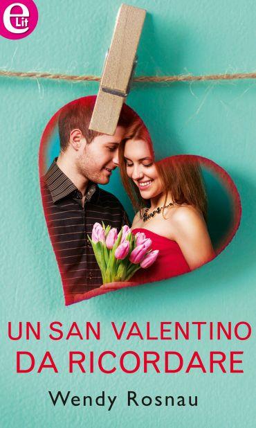 Un San Valentino dal ricordare (eLit) ePub