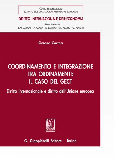 Coordinamento e integrazione tra ordinamenti: il caso del GECT