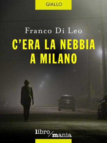 C'era la nebbia a Milano ePub