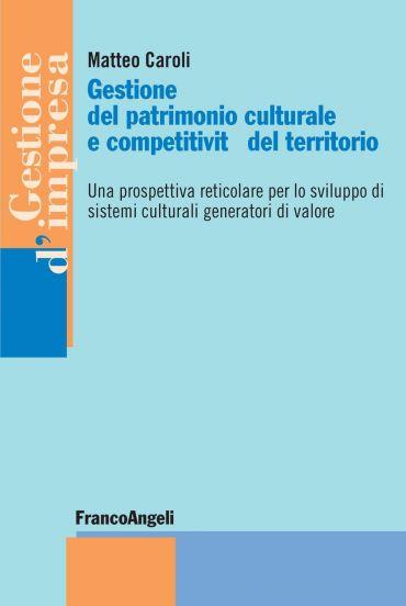Gestione del patrimonio culturale e competitività del territorio