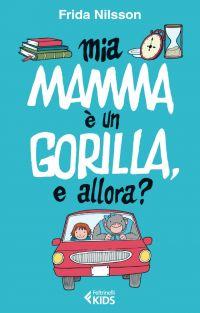 Mia mamma è un gorilla, e allora? ePub