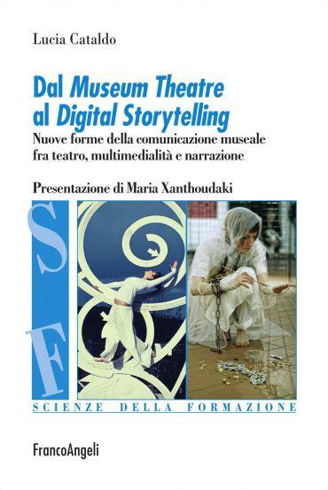 Dal Museum Theatre al Digital Storytelling. Nuove forme della co