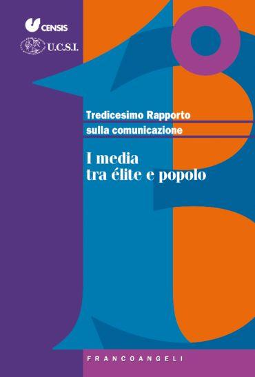 I media tra élite e popolo. Tredicesimo Rapporto sulla comunicaz