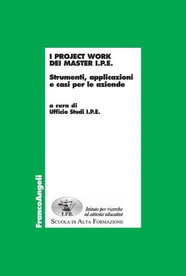 I Project Work dei Master I.P.E. Strumenti, applicazioni e casi